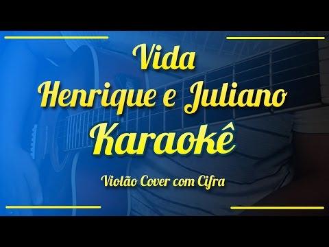 Vida - Henrique e Juliano - Karaokê ( Violão cover com cifra )