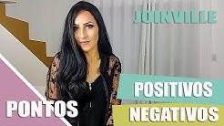 PONTOS POSITIVOS E NEGATIVOS DE JOINVILLE