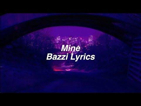 Mine | Bazzi Lyrics