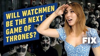 Will HBO's Watchmen Be the Next Game of Thrones  - IGN Daily Fix