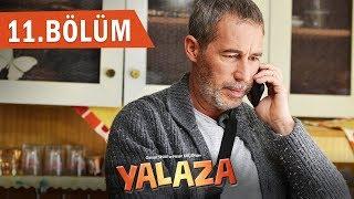 Yalaza 11.Bölüm