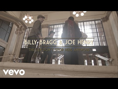 Billy Bragg, Joe Henry - The L&N Don't Stop Here Anymore