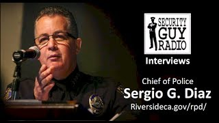 [006] Chief Sergio Diaz Riverside Police Department