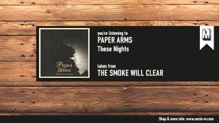 """Paper Arms - """"These Nights"""""""