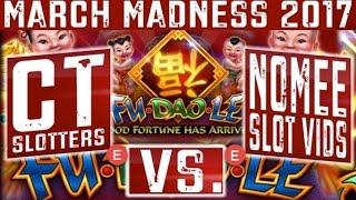 MARCH MADNESS 2017 - FU DAO LE Slot Machine (EAST Coast Round #2) Slot Machine Tournament