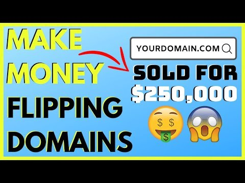 Make Money Flipping Domains | $5,000 A MONTH (NEW 2019 Method)