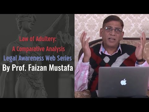 Law of Adultery: A Comparative Analysis | Legal Awareness Web Series  |  Prof  Faizan Mustafa
