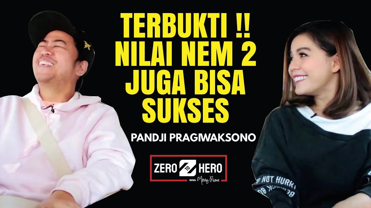 PANDJI PRAGIWAKSONO: KETIKA SUKSES TIDAK DITENTUKAN DARI NILAI SEKOLAH | Zero To Hero | Merry Riana