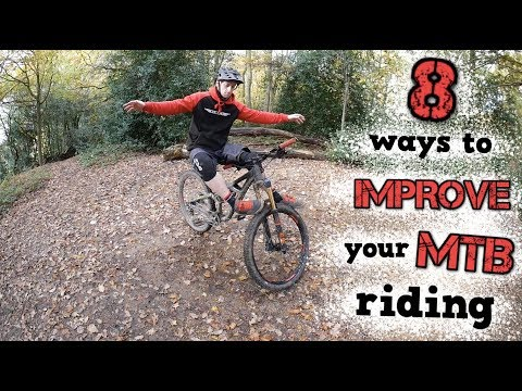 8 TIPS TO IMPROVE YOUR MTB SKILLS!