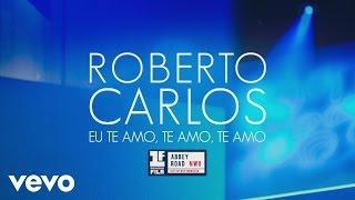 Roberto Carlos - Eu Te Amo, Te Amo, Te Amo (Primera Fila - En Vivo) [Cover Audio]