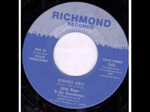 Little Roger & The Goosebumps - Kennedy Girls