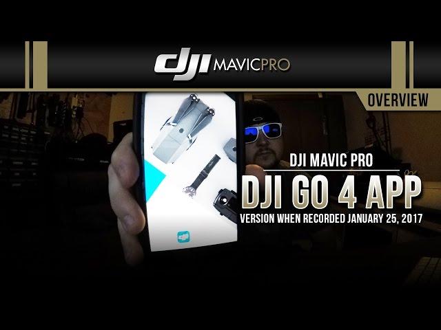 DJI Mavic Pro / DJI Go 4 App (Overview)