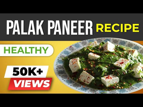 Palak Paneer - Indian Spinach Recipe - BeerBiceps Healthy Punjabi Food