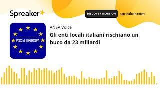 Gli enti locali italiani rischiano un buco da 23 miliardi