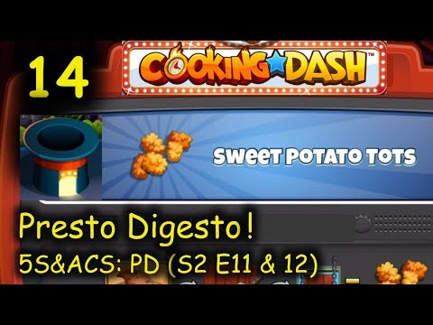 5S&ACS: PD - Part 14 (S2 E11 & 12) = Sweet Potato Tots (Cooking Dash - Presto Digesto!)