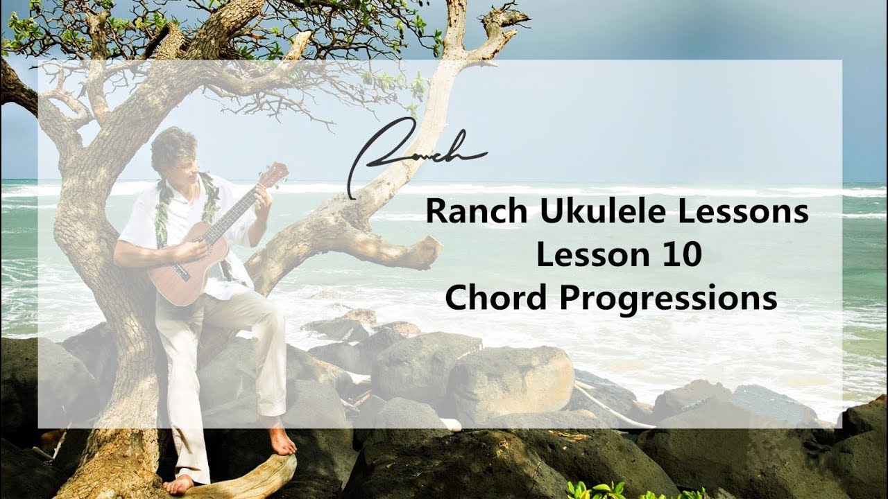 Ranch Beginners Ukulele Lesson 10 - Chord Progressions