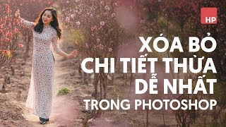 3 Cách để xóa vật thể hiệu quả và dễ nhất trong photoshop | #HPphotoshop