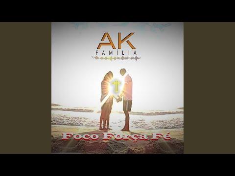 AK Família– Foco Força Fé – 3F's