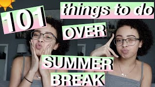 101-things-to-do-over-summer-vacation