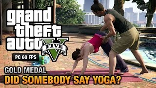 GTA 5 PC - Mission #26 - Did Somebody Say Yoga? [Gold Medal Guide - 1080p 60fps]