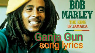 Ganja gun song lyrics of bob marley ...