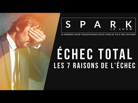 Echec total - Les 7 raisons de l'échec - Spark le Show I Franck Nicolas