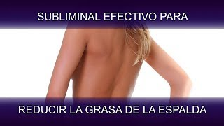 REDUCIR LA GRASA DE LA ESPALDA | SuperSubliminaL