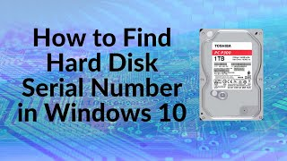 How to Find Hard Disk Serial Number in Windows 10