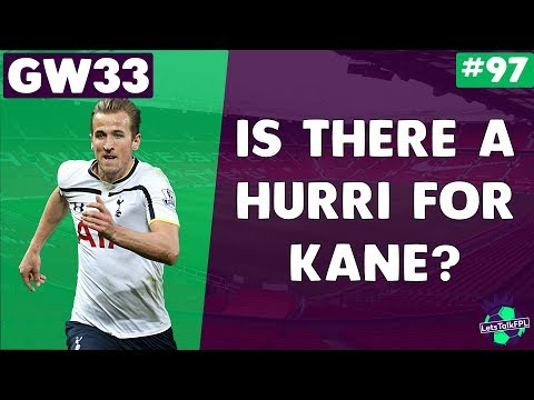 IS KANE NOW ESSENTIAL AGAIN? | Gameweek 33 | Let's Talk Fantasy Premier League 2017/18 #97