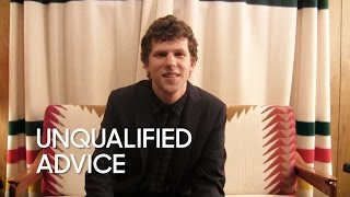 Unqualified Advice: Jesse Eisenberg