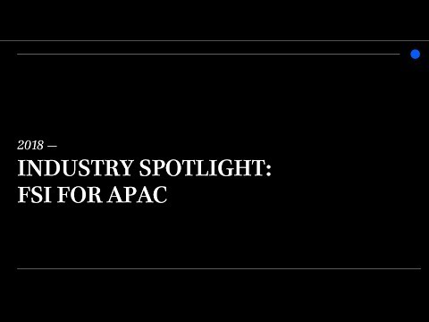 Industry Spotlight: Financial Services & Insurance for APAC