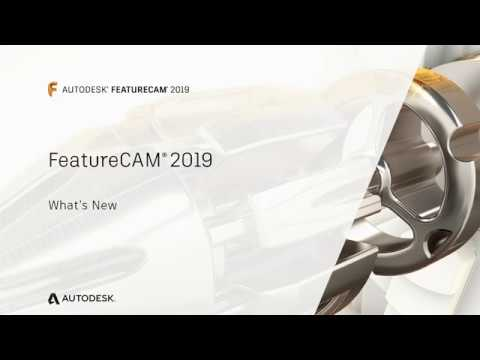 FeatureCAM 2019 What's New Overview