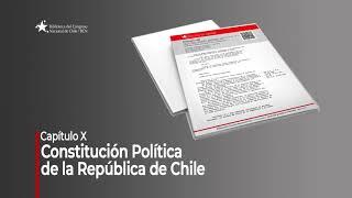 Constitución Política de la República - Capítulo X
