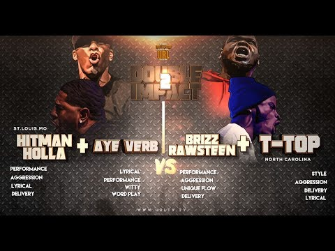 HITMAN HOLLA + AYE VERB VS T TOP + BRIZZ RAWSTEEN SMACK/ URL