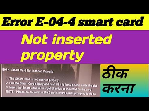 Videocon Satellite HD 2011 box & 2222 me Error E-4-4 Smart card Not inserted propertproblem solution