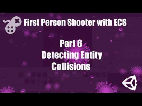 First Person Shooter with ECS Part 6
