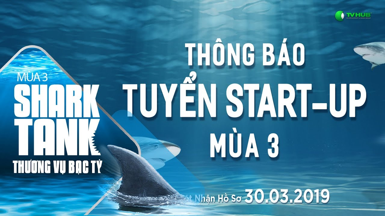 Hướng Dẫn Đăng Ký Tham Gia Shark Tank | Shark Tank Việt Nam - Thương Vụ Bạc Tỷ