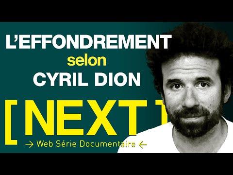 [ NEXT ] S01 E10 - CYRIL DION : « L'EFFONDREMENT EST DEJA LA »