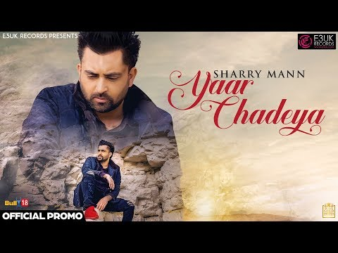Yaar Chadeya  Sharry Mann  Rav Hanjra  Snappy  Official Promo  E3uk Records
