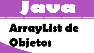 Tutorial Java - ArrayList de Objetos