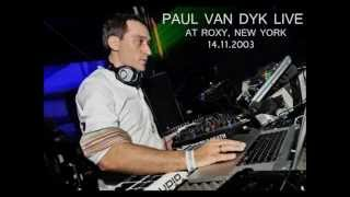 Paul Van Dyk Live At Roxy, New York, 14.11.2003., Almost 6HRs Set