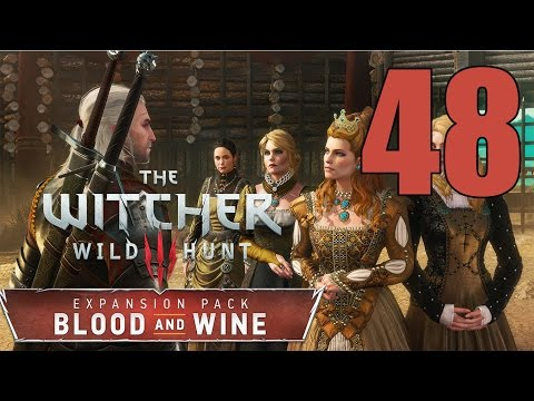 The Witcher 3: Blood and Wine - Gameplay Walkthrough Part 48: Pomp and Strange Circumstance
