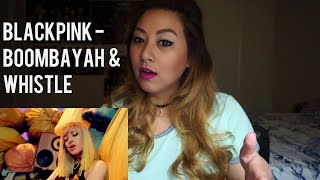 BLACKPINK - BOOMBAYAH & WHISTLE MV Reaction