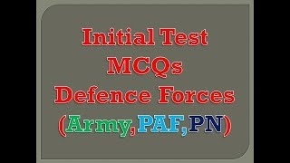 Initial Test Pakistan Army , PAF &  PN by Lt Colonel (R) Arif
