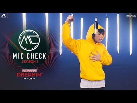 YUNAN - Dreamin | Mic Check - Season 1 | Episode 2 | AK Projekts