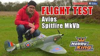 AVIOS Spitfire MkVb (HobbyKing) FAST/SLOW PASSES & SCALE AEROBATICS: ESSENTIAL RC FLIGHT TEST