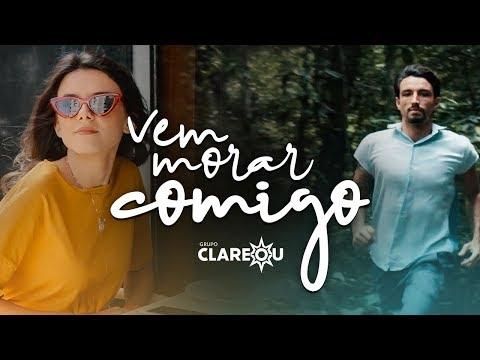 Grupo Clareou - Vem Morar Comigo (Clipe Oficial)