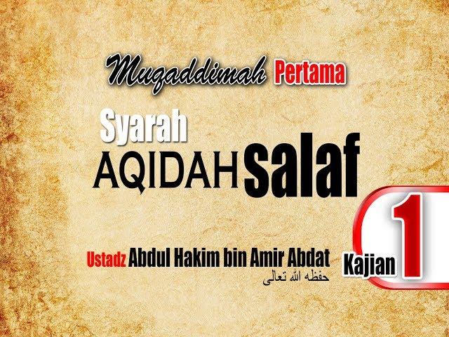 Syarah 'Aqidah Salaf Bag. 1 ~ Ustadz Abdul Hakim bin Amir Abdat ~ Maktabah Mu'awiyah bin Abi Sufyan