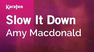 Karaoke Slow It Down - Amy Macdonald *