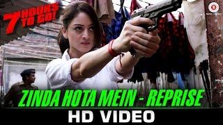 Zinda Hota Mein-Reprise   7 Hours to Go   Shiv Pandit, Sandeepa D & Natasa S   Jubin Nautiyal